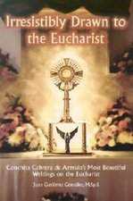 Irresistibly Drawn to the Eucharist: Conchita Cabrera de Armida's Most Beautiful