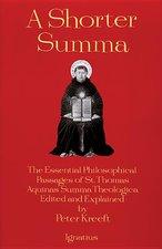 Shorter Summa: The Essential Philosophical Passages of St Thomas Aquinas