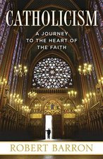 Catholicism: A Journey to the Heart of the Faith (paper)
