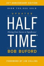 Halftime: Moving from Success to Significance (Anniversary)