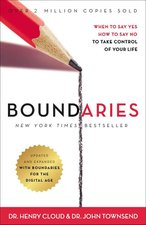 Boundaries: When to Say Yes When to Say No