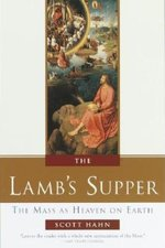 Lamb's Supper: The Mass as Heaven on Earth