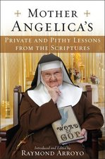 Mother Angelica's Private & Pithy Lessons