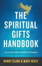 Spiritual Gifts Handbook: Using Your Gifts to Build the Kingdom