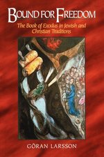 Bound for Freedom: The Book of Exodus in Jewish and Christian Traditions
