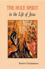 Holy Spirit in the Life of Jesus: The Mystery of Christ's Baptism