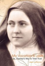 My Vocation Is Love: St. Therese's Way to Total Trust (English)