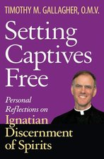 Setting Captives Free: Personal Reflections on Ignatian Discernment of Spirits