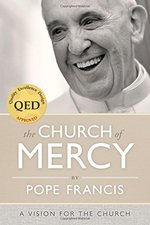 Church of Mercy: A Vision for the Church