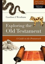 Exploring the Old Testament: A Guide to the Pentateuch EXploring the Bible