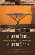 African Saints 40 Holy Men and Women