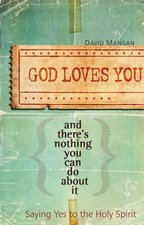 God Loves You & There's Nothing You Can Do About It