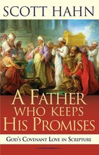 Father Who Keeps His Promises: Understanding Covenant Love in the Old Testamen