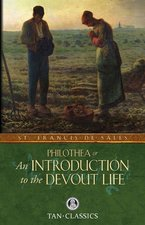 Introduction to the Devout Life - Philothea