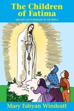 Children of Fatima and Our Lady's Message to the World