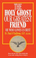 Holy Ghost, Our Greatest Friend: He Who Loves Us Best