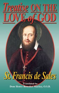 Treatise on the Love of God: A