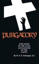 Purgatory: Explained by the Lives of the Saints (revised 2006)