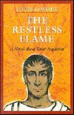 Restless Flame: Novel St. Augustine