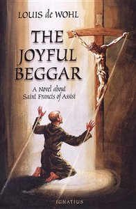Joyful Beggar: A Novel about St Francis of Assisi