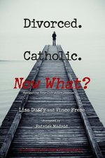 Divorced Catholic Now What?