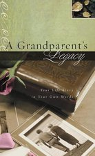 Grandparent's Legacy: Your Life Story in Your Own Words