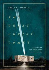 Great Christ Comet: Revealing the True Star of Bethlehem