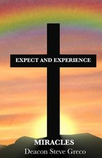 Expect and Experience Miracles
