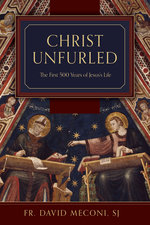 Christ Unfurled: The First 500 Years of Jesus's Life