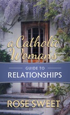 Catholic Woman's Guide to Relationships