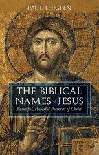 Biblical Names of Jesus: Beautiful, Powerful Portraits of Christ