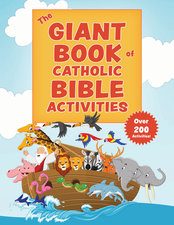 Giant Book of Catholic Bible Activities: The Perfect Way to Introduce Kids to the Bible!