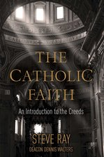 Catholic Faith: An Introduction to the Creeds