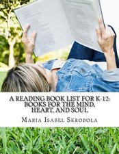 Reading Book List for K-12 Books for the Mind Heart & Soul