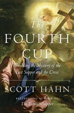 Fourth Cup: Unveiling the Mystery of the Last Supper and the Cross