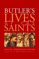 Butler's Lives of the Saints - Concise, Modernized Edition