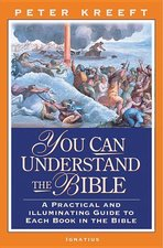 You Can Understand the Bible - A Practical and Illuminating Guide to Each Book