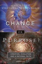 Chance or Purpose Creation, Evolution and a Rational Faith