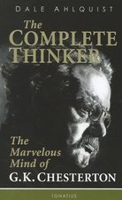 Complete Thinker: The Marvelous Mind of G.K. Chesterton