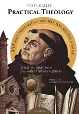 Practical Theology: Spiritual Direction from St. Thomas Aquinas