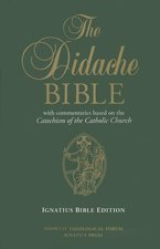 Didache Bible with Commentaries Based on the Catechism of the Catholic Church: Ignatius Edition Hardback