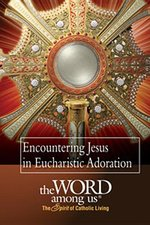 Encountering Jesus in Eucaharistic Adoration