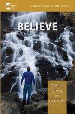 Believe! Meeting Jesus in Scripture