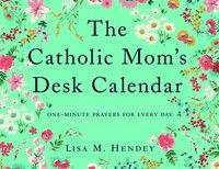 Catholic Mom's Desk Calendar: One-Minute Prayers for Every Day