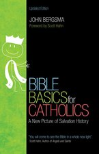 Bible Basics for Catholics: A New Picture of Salvation History