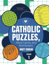 Catholic Puzzles, Word Games, and Brainteasers: Volume 1