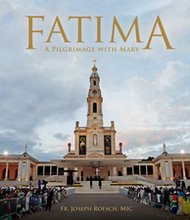 Fatima: A Pilgrimage with Mary