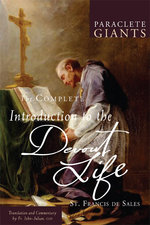 Complete Introduction to the Devout Life - Trans by Fr John Julian