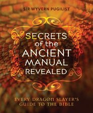 Secrets of the Ancient Manual: Revealed!: (Every Dragon Slayer's Must-Read Guide)