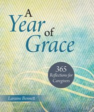 Year of Grace: 365 Reflections for Caregivers